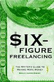 Six-Figure Freelancing by Kelly James-Enger