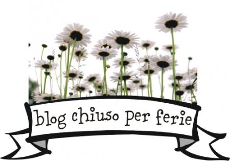 Blog chiuso per ferie by Alessia