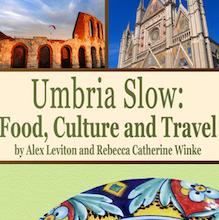 Umbria Slow: Food, Culture & Travel