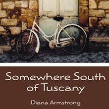 Somewhere South of Tuscany by Diana Armstrong
